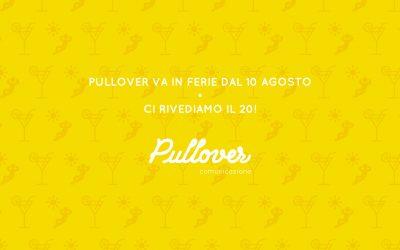 PULLOVER – Chiusura estiva
